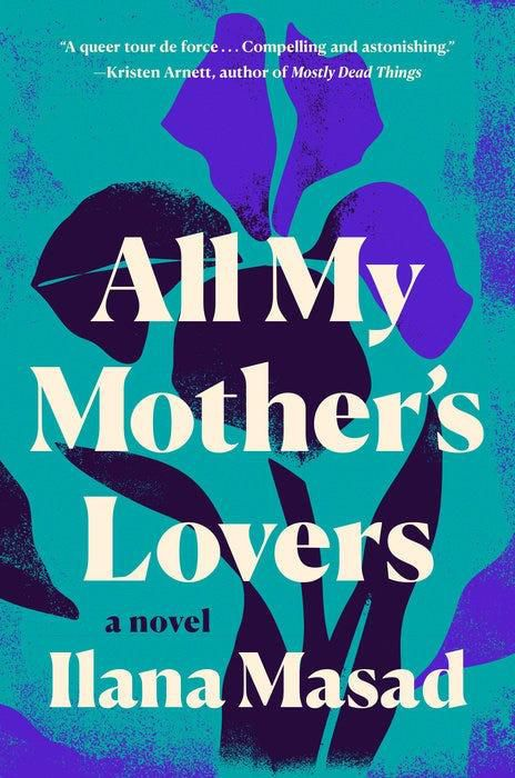 Review: Love, sex, grief and family make 'All My Mother's Lovers' a melancholy debut